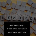 Keyword Research Experts - Reasons You Should Start Using One!
